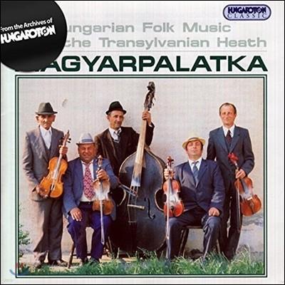 Magyarpalatka - Hungarian Folk Music From The Transylvanian Heath