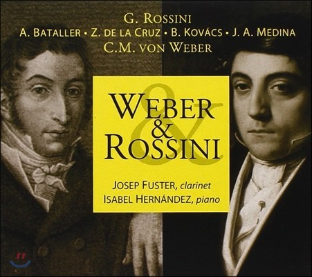 Josep Fuster 베버 / 로시니: 클라리넷 작품 (Weber & Rossini: Works For Piano & Clarinet) 주제프 후스터