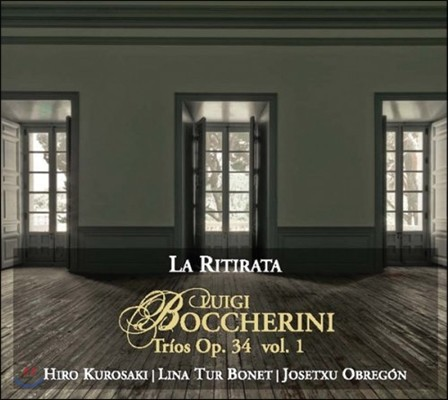 La Ritirata 보케리니: 현악 삼중주 Op.34 1집 (Luigi Boccherini: String Trios Op.34 Vol.1) 라 리티라타 (히로 구로사키, 리나 보네, 호세추 오브레곤)
