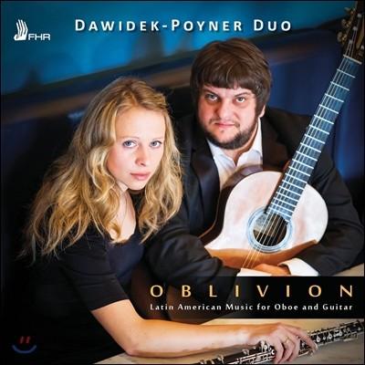 Dawidek-Poyner Duo 오블리비언 - 오보에와 기타를 위한 남미 작품집 (Oblivion - Latin American Music for Oboe and Guitar) 다비덱-포이너 듀오
