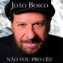 Joao Bosco - Nao Vou Pro Ceu (Live)