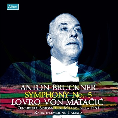 Lovro von Matacic 브루크너: 교향곡 5번 (Anton Bruckner : Symphony No.5) 로브로 폰 마타치치, 밀라노 이탈리아 방송 교향악단