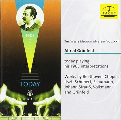 Alfred Grunfeld 벨테 미뇽의 신보 21집 - 알프레트 그륀펠트의 1950년 벨테 미뇽 피아노롤 녹음 (The Welte Mignon Mystery Vol. XXI - Today Playing His 1905 Interpretations)