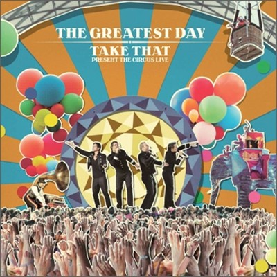 Take That - The Greatest Day: Take That Present The Circus Live