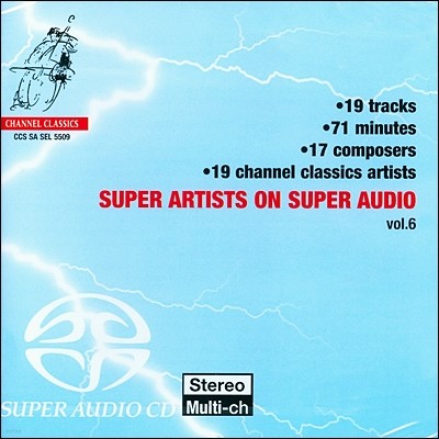 채널 클래식스 SACD 샘플러 6집 (Channel Classics Super Artists On Super Audio Vol.6)