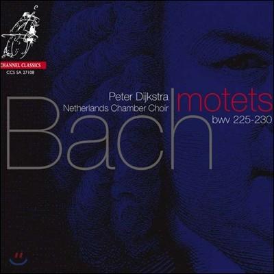 Peter Dijkstra 바흐: 모테트집 (J.S. Bach: Motets BWV225-230) 페터 데이크스트라, 네덜란드 실내 합창단