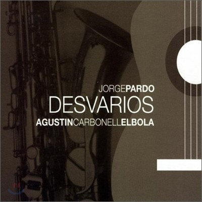 Jorge Pardo & Agustin Carbonell - Desvarios