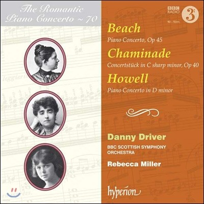 낭만주의 피아노 협주곡 70집 - 비치 / 샤미나드 / 하웰 (The Romantic Piano Concerto 70 - Beach / Chaminade / Howell) Danny Driver