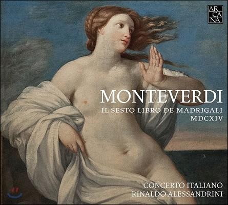 Rinaldo Alessandrini 몬테베르디: 마드리갈 제6권 [1614] (Monteverdi: Il Sesto Libro de Madrigali MDCXIV) 리날도 알레산드리니, 콘체르토 이탈리아노