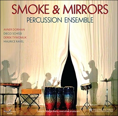 스모크 & 미러즈 타악기 앙상블 - 스티브 라이히 / 루 해리슨 / 토루 타케미츠 / 라벨 (Smoke & Mirrors- Percussion Ensemble)