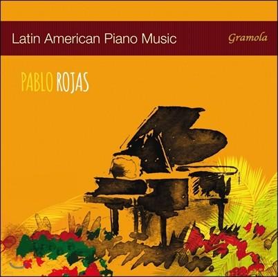 Pablo Rojas 라틴 아메리카의 피아노 음악 (Latin American Paino Music - Nazareth / Lecuona / Cervantes / Guastavino / Piazzolla / Ginastera) 파블로 로하스