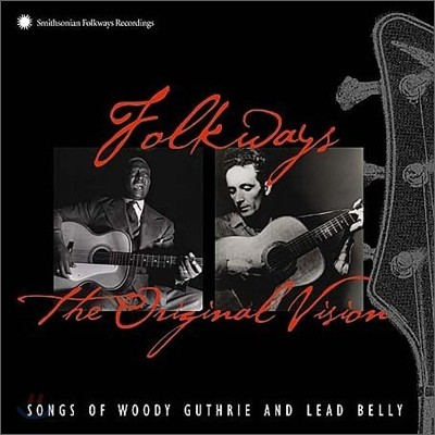 Woody Guthrie & Lead Belly - Folkways: The Original Vision (Extended Version)