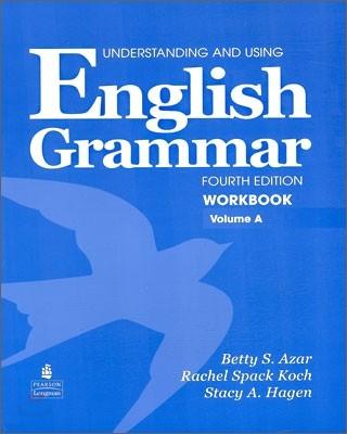 Understanding and Using English Grammar, 4/E : Workbook A