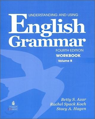 Understanding and Using English Grammar, 4/E : Workbook B