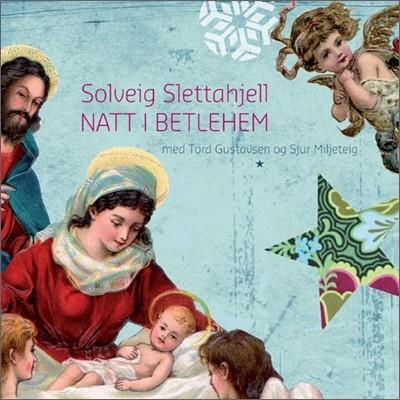 Solveig Slettahjell - Natt I Betlehem