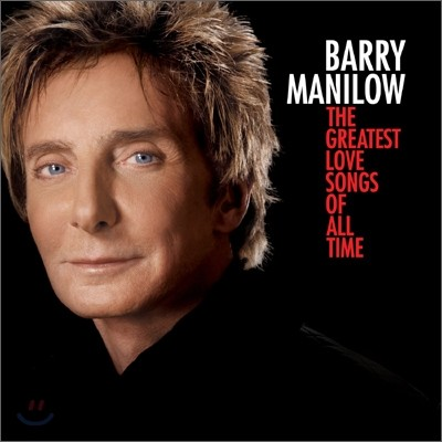 Barry Manilow - Greatest Love Songs Of All Time