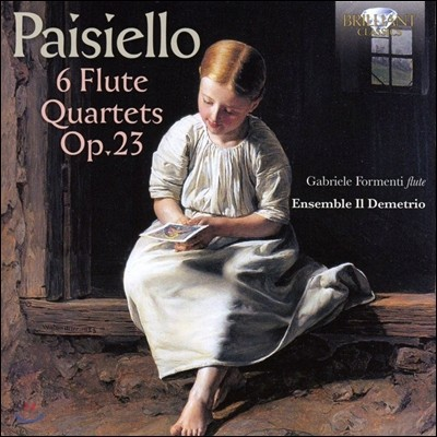 Ensemble Il Demetrio 조반니 파이지엘로: 여섯 개의 플루트 사중주 (Giovanni Paisiello: 6 Flute Quartets Op.23) 가브리엘레 포르멘티, 일 데메트리오 앙상블