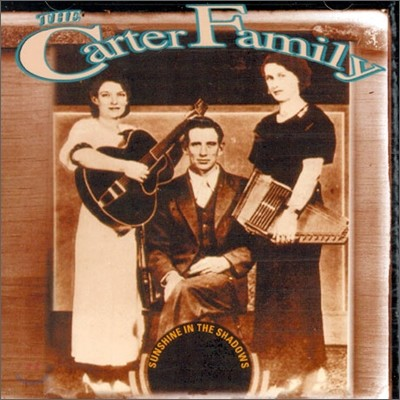 Carter Family - Sunshine In The Shadow