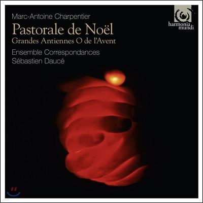 Ensemble Correspondances 샤르팡티에: 크리스마스 목가극 (Charpentier: Pastorale de Noel, Grandes Antiennes O de l'Avent) 앙상블 코레스퐁당스, 세바스티앙 도세