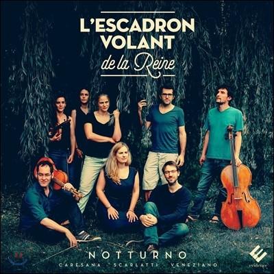 L'Escadron Volant de la Reine 노투르노 - 카레자나 / A. 스카를라티 / 베네치아노 (Notturno - Caresana / Scarlatti / Veneziano) 레스카드롱 볼랑 드 라 렌