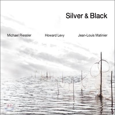 Michael Riessler, Howard Levy, Jean-Louis Matinier - Silver & Black