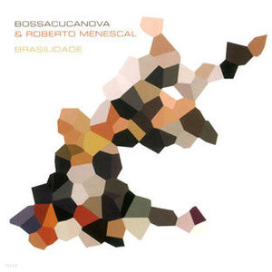 Bossacucanova, Roberto Menescal / Brasilidade (미개봉)