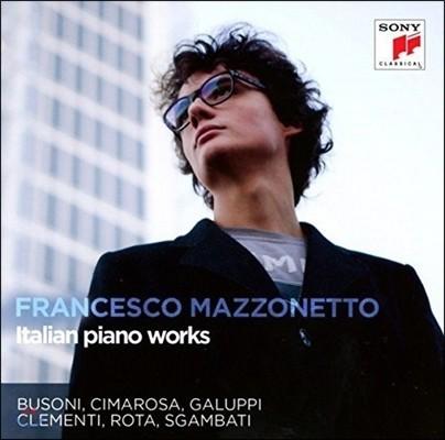 Francesco Mazzonetto 이탈리아 피아노 잡품집 - 부조니 / 치마로사 / 갈루피 / 클레멘티 / 니노 로타 (Italian Piano Works - Busoni, Cimarosa, Galuppi, Clementi, Rota) 프란체스코 마조네토