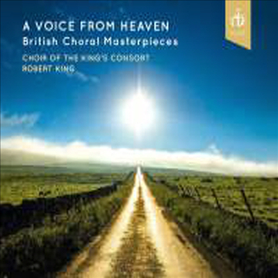 천상의 목소리 - 무반주 합창곡 모음집 (A Voice from Heaven - British Choral Masterpieces) - Robert King