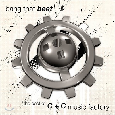 C+C Music Factory - Bang The Beat: The Best Of C+C Music Factory