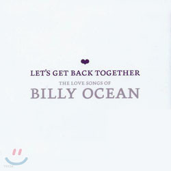 Billy Ocean - Let's Get Back Together: The Love Songs Of Billy Ocean