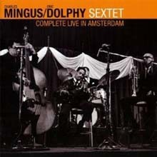 Charles Mingus & Eric Dolphy - Complete Live In Amsterdam