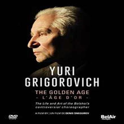 유리 그리고로비치 - 볼쇼이발레단의 황금기 (The Golden Age - Yuri Grigorovich) (한글자막)(DVD) (2017) - Yuri Grigorovich