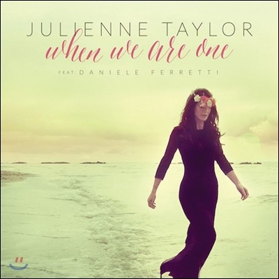 Julienne Taylor (줄리안 테일러) - When We Are One [feat. Daniele Ferretti]