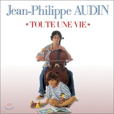 Jean-Philippe Audin - Toute Une Vie