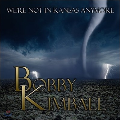 Bobby Kimball (바비 킴볼) - We're Not In Kansas Anymore