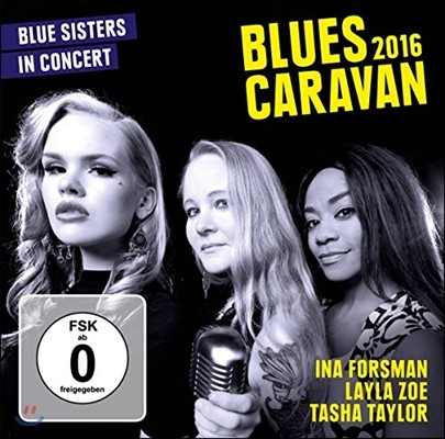 Blues Caravan 2016: Blue Sisters in Concert - Ina Forsman, Layla Zoe & Tasha Taylor 러프 레코드 블루스 카라반 - 이나 포스만, 레일라 조 & 타샤 테일러
