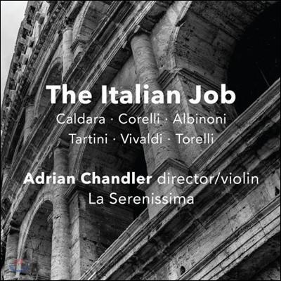 Adrian Chandler 이탈리아 작곡가들의 신포니아와 협주곡 - 비발디 칼다라 코렐리 타르티니 (The Italian Job - Caldara / Corelli / Tartini / Vivaldi / Albinoni / Torelli) 아드리안 챈들러, 라 세레니시마