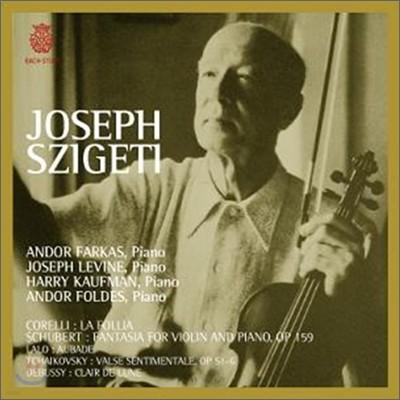 Joseph Szigeti 코렐리: 라 폴리아 / 슈베르트: 바이올린과 피아노를 위한 환상곡 - 요제프 시게티 (Corelli : La Follia)