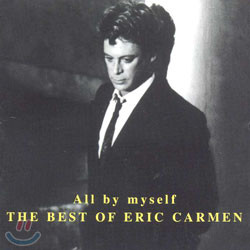 Eric Carmen - All By Myself: The Best Of Eric Carmen
