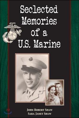 Selected Memories of a U.S. Marine
