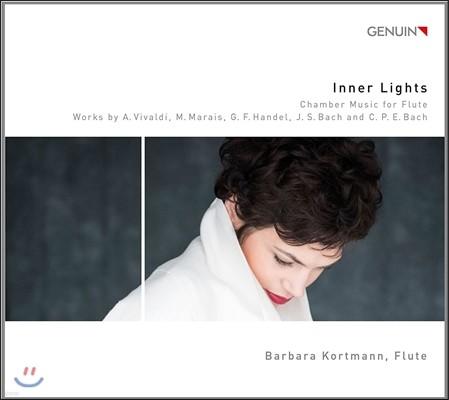 Barbara Kortmann 비발디 / 마레 / 헨델 / J.S. & C.P.E. 바흐: 플루트를 위한 실내악 작품집 (Inner Lights - Vivaldi / Marais / Handel / Bach) 바바라 코트만, 사빈 에드만