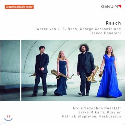 Arcis Saxophon Quartett 라쉬 - 바흐 / 거슈윈 / 도나토니: 색소폰 사중주 연주반 (Rasch - J.S. Bach / Gershwin / Franco Donatoni) 아르시 색소폰 콰르텟
