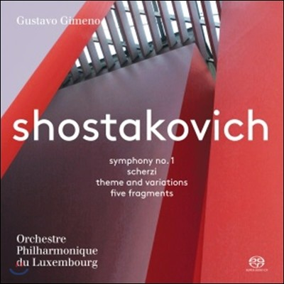 Gustavo Gimeno 쇼스타코비치: 교향곡 1번, 스케르초 외 (Shostakovich: Symphony Op.10, Scherzi, Theme & Variations, 5 Fragments) 룩셈부르크 필하모닉 오케스트라, 구스타보 히메노