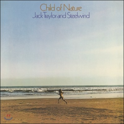 Jack Traylor & Steelwind (잭 트레일러 앤 스틸윈드) - Child Of Nature