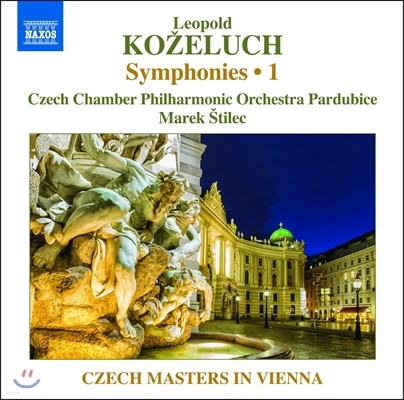 Marek Stilec 레오폴드 코젤루흐: 교향곡 1집 (Leopold Kozeluch: Symphonies Vol.1 - PosK I:3-PosK:7)