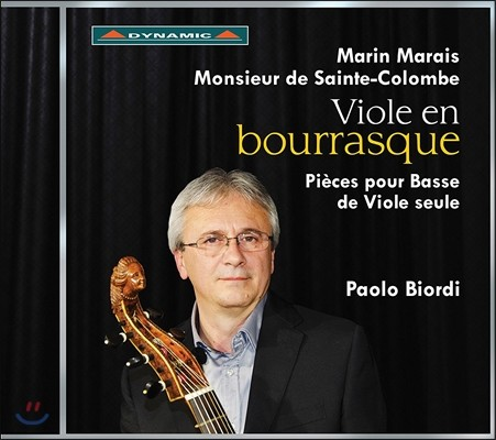 Paolo Biordi 마랭 마레 / 생트 콜롱브: 비올라 다 감바 독주 작품집 (Viole en Bourrasque - Marin Marais / Monsieur de Sainte-Colombe: Pieces for Viola da Gamba) 파올로 비오르디