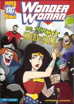 Capstone Heroes(Wonder Woman) : Dr. Psycho's Circus of Crime
