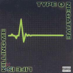 Type O Negative - Life Is Killing Me