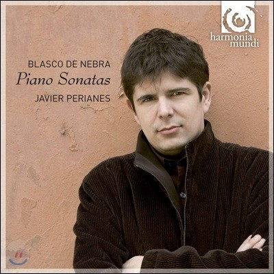 Javier Perianes 마누엘 데 네브라: 피아노 소나타 (Manuel Blasco de Nebra: Piano Sonatas) 하비에르 페리아네즈