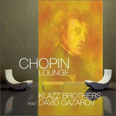 Klazz Brothers 쇼팽 라운지 - 클라츠 브라더스 (Chopin Lounge - Klazz Brothers feat. David Gazarov)